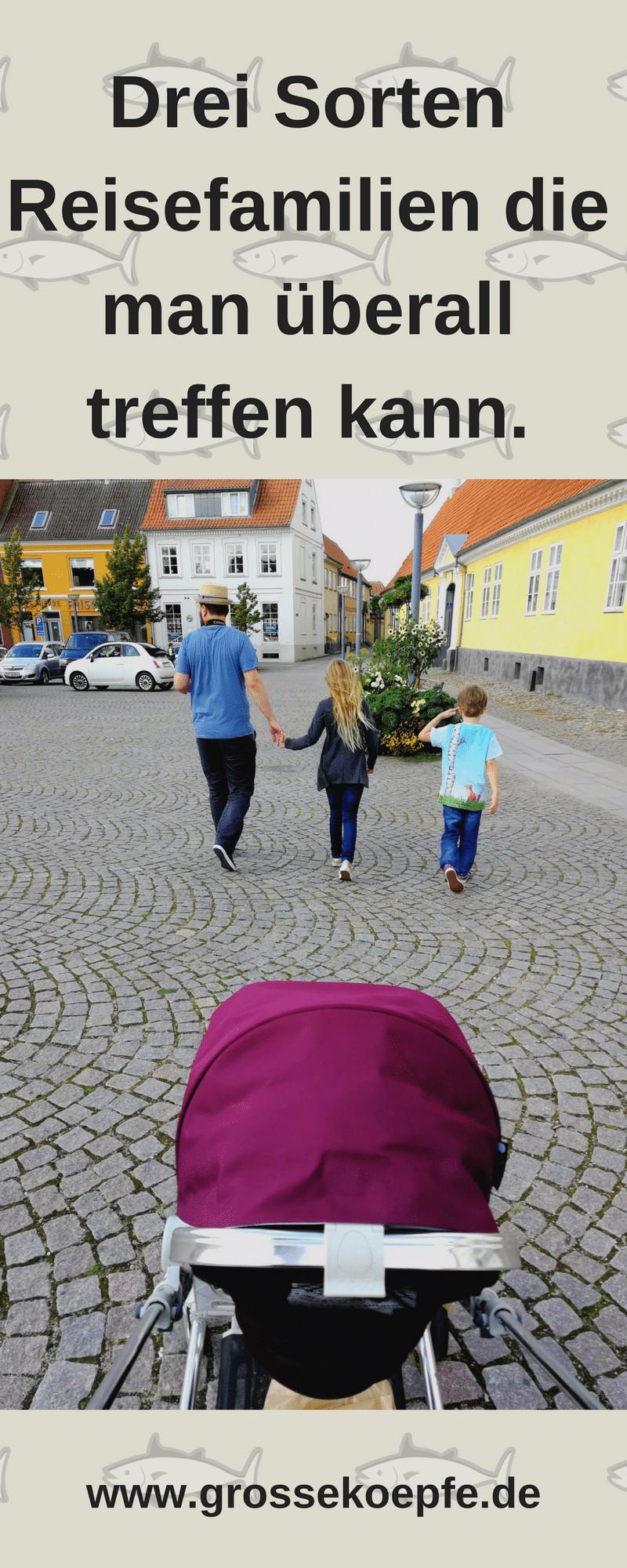 Welche Reisefamilien man überall treffen kann