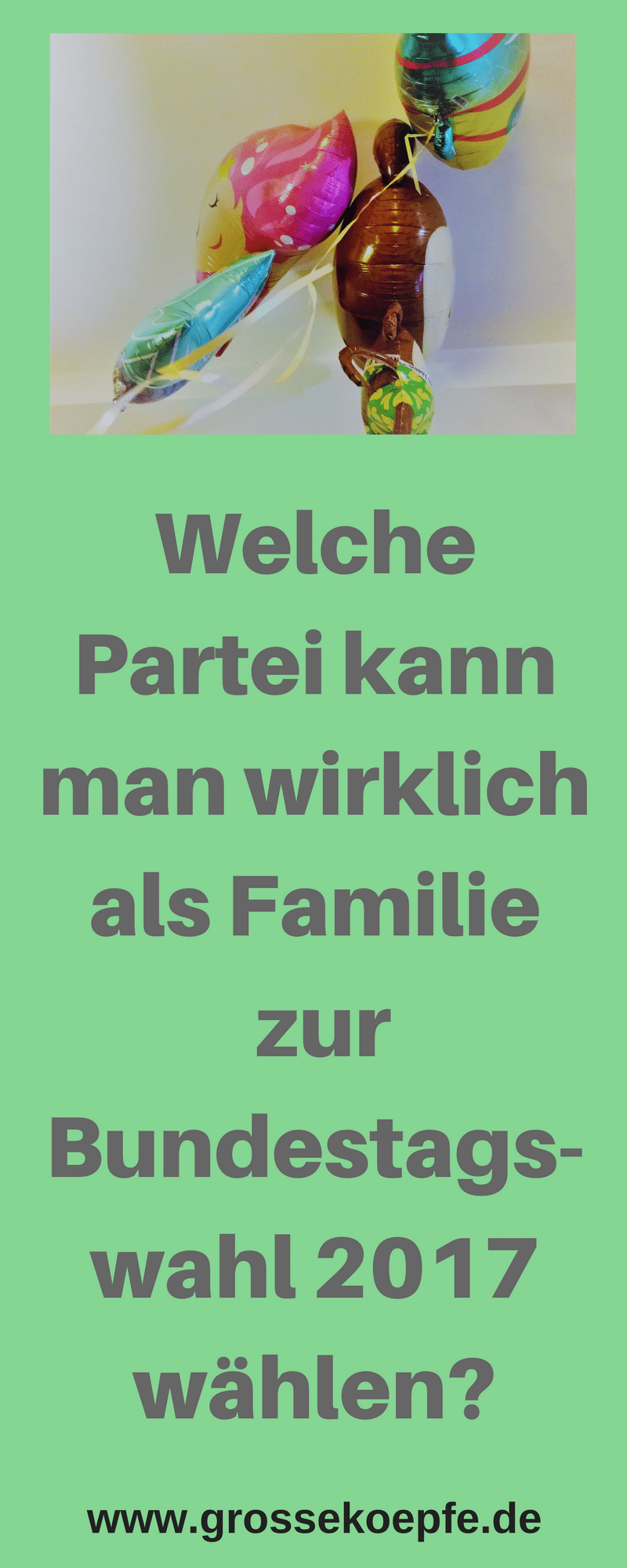 Welche Partei kann man als Familie wirklich zur Bundestagswahl 2017 wählen