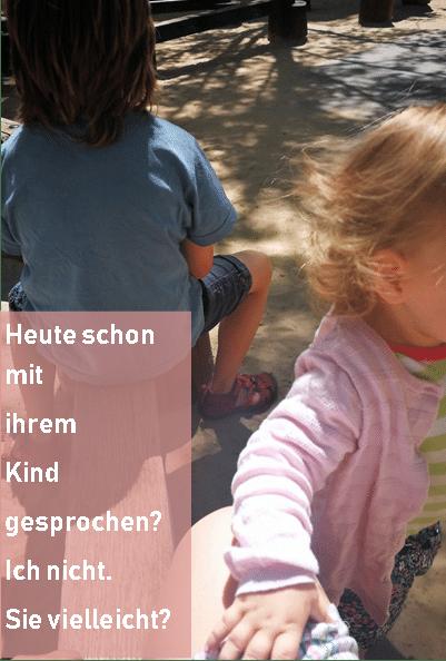 Heute schon mit ihrem Kind gesprochen_grossekoepfe.de