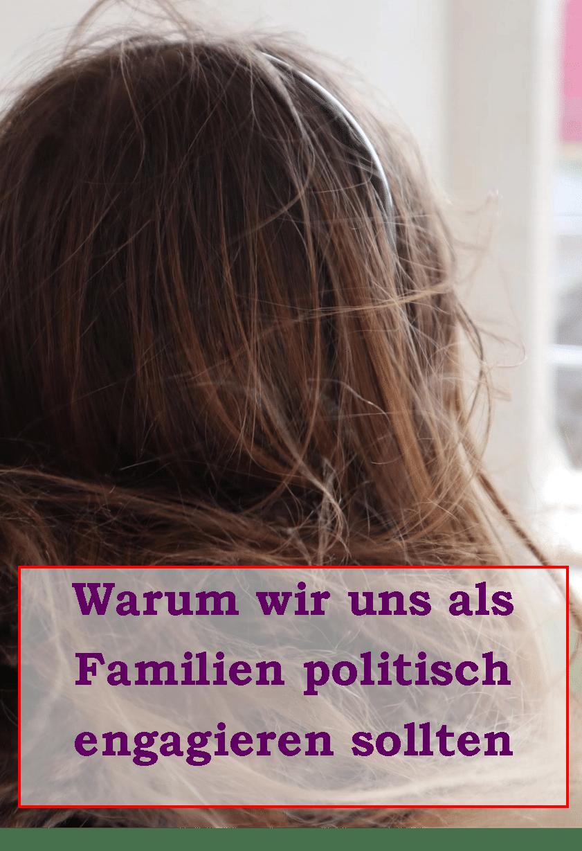 Warum wir uns als #Familie politisch engagieren sollten