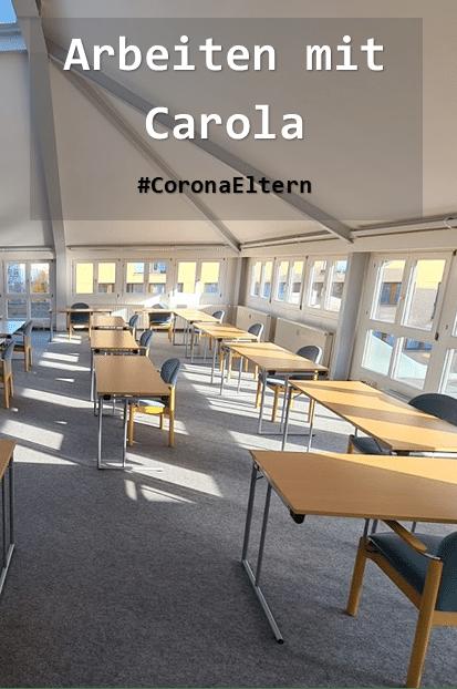 Arbeiten mit Carola_ arbeiten mit Corona