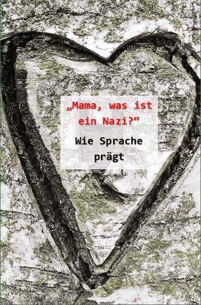 Mama, was ist ein Nazi