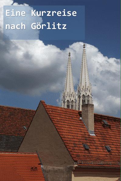 Eine Kurzreise nach Görlitz